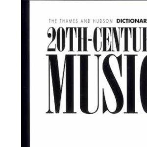 The Thames and Hudson Encyclopaedia of Twentieth Century Music (World of Art)
