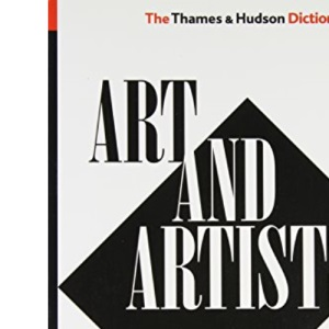 The Thames & Hudson Dictionary of Art and Artists (World of Art)