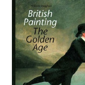 British Painting: The Golden Age: From Hogarth to Turner (World of Art)