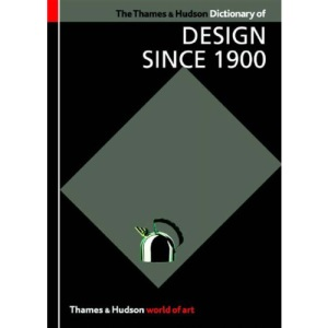 The Thames & Hudson Dictionary of Design Since 1900 (World of Art)