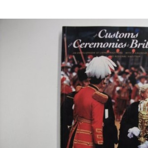 The Customs and Ceremonies of Britain: An Encyclopaedia of Living Traditions