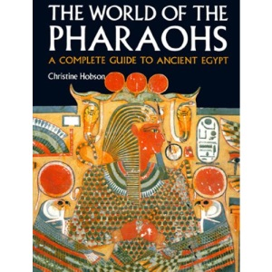 Exploring the World of the Pharaohs: A Complete Guide to Ancient Egypt