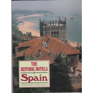 The Historic Hotels of Spain: A Select Guide