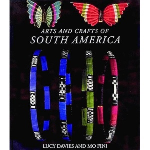 Arts and Crafts of South America (Arts & Crafts)