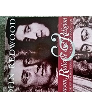 Reason, Ridicule and Religion: Age of Enlightenment in England, 1660-1750
