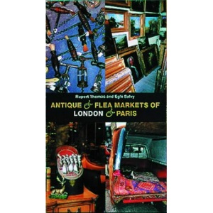 Antique and Flea Markets of London and Paris (Includes indexes)