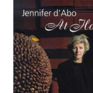 Jennifer D'Abo at Home: Recipes for Stylish People in a Hurry