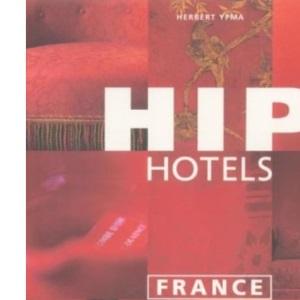 Hip Hotels: France (HIP Hotels®)