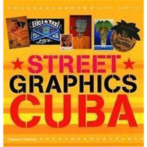 Street Graphics Cuba (Street Graphics / Street Art)