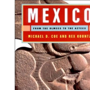 Mexico: From the Olmecs to the Aztecs (Ancient Peoples & Places)