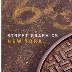 Street Graphics New York (Street Graphics / Street Art)