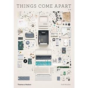 Things Come Apart 2.0: A Teardown Manual for Modern Living