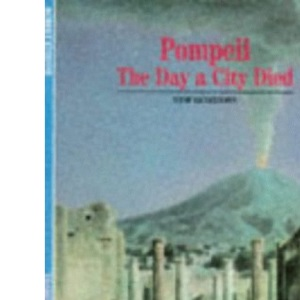 Pompeii: The Day a City Died (New Horizons)