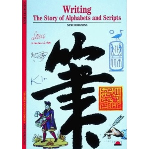 Writing: The Story of Alphabets and Scripts (New Horizons)