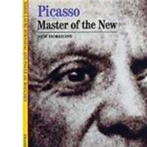 Picasso: Master of the New (New Horizons)