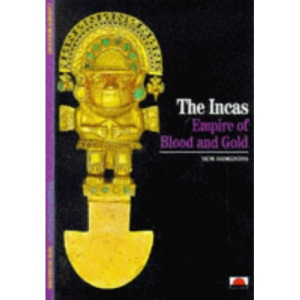 The Incas: Empire of Blood and Gold (New Horizons)