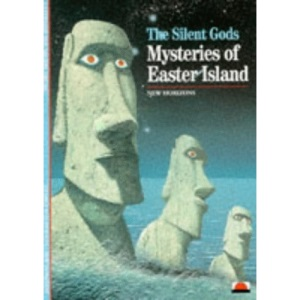 The Silent Gods: Mysteries of Easter Island (New Horizons)