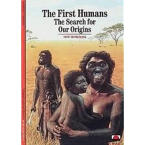 The First Humans: The Search for our Origins (New Horizons)