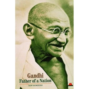 Gandhi: Father of a Nation (New Horizons)