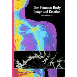 The Human Body: Image and Emotion: Emotion and Image (New Horizons)