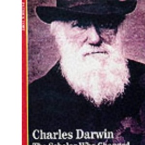 Charles Darwin: The Scholar who changed Human History (New Horizons)