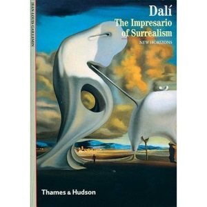 Dalí: The Impresario of Surrealism (New Horizons)