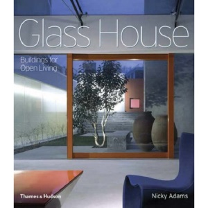 Glass House: Buildings for Open Living