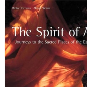 The Spirit of Asia: Journeys to the Sacred Places of the East