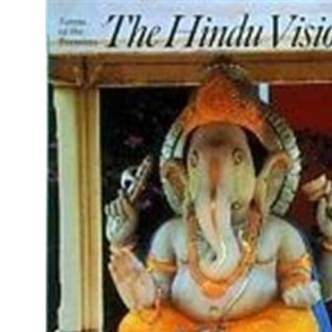 The Hindu Vision: Forms of the Formless (Art & Imagination)