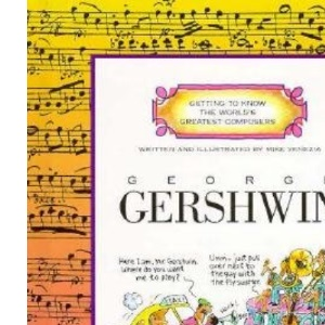 Gershwin (Getting to Know the World's Greatest Composers)