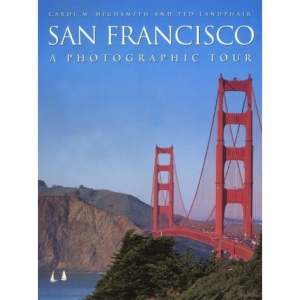 Photographic Tour of San Francisco (Colour guides: USA)