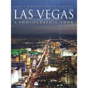 Las Vegas: A Photographic Tour (Highsmith, Carol M., Photographic Tour.)