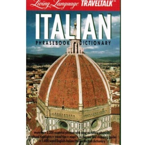 Living Language Traveltalk: Italian : Phrasebook, Dictionary (Fodor's Languages for Travelers (Book Only))