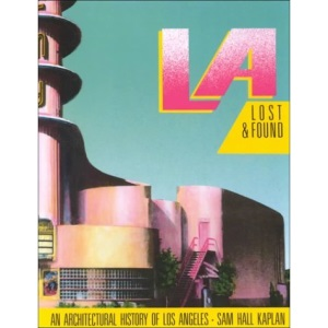 LA Lost & Found: An Architectural History of Los Angeles