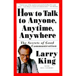 How to Talk to Anyone, Anytime, Anywhere: The Secrets of Good Conversation: The Secrets of Good Communication