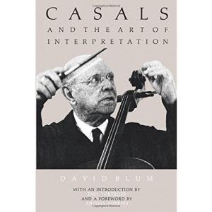 Casals and the Art of Interpretation