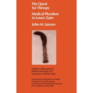 Quest for Therapy: Medical Pluralism in Lower Zaire: 1 (Comparative Studies of Health Systems and Medical Care)