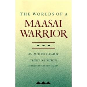 The Worlds of a Maasai Warrior: An Autobiography