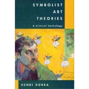 Symbolist Art Theories: A Critical Anthology