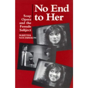No End to Her: Soap Opera and the Female Subject