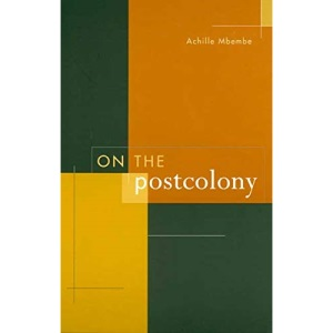 On the Postcolony (Studies on the History of Society and Culture): 41