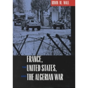 France, the United States and the Algerian War
