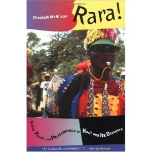 Rara!: Vodou, Power and Performance in Haiti and Its Diaspora