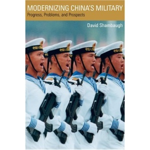 Modernizing China's Military: Progress, Problems, and Prospects (A Philip E. Lilienthal book in Asian studies)