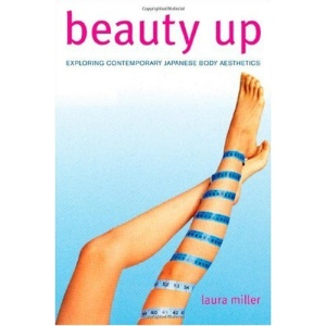 Beauty Up: Exploring Contemporary Japanese Body Aesthetics