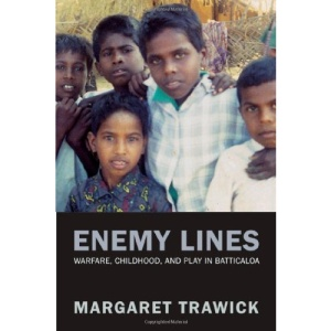 Enemy Lines: Warfare, Childhood, and Play in Batticaloa (Philip E. Lilienthal Books (Paperback))