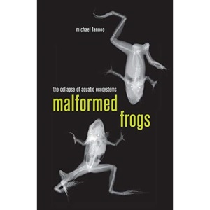 Malformed Frogs: The Collapse of Aquatic Ecosystems