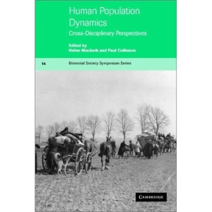 Human Population Dynamics: Cross-Disciplinary Perspectives: 14 (Biosocial Society Symposium Series, Series Number 14)