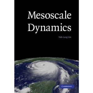 Mesoscale Dynamics (Cambridge Atmospheric and Space Science)