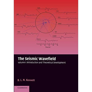 The Seismic Wavefield: Volume 1, Introduction and Theoretical Development: Introduction and Theoretical Development v. 1
